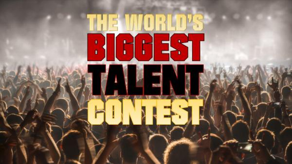 The World's Biggest Talent Contest